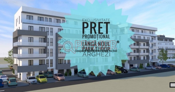 PRET PROMOTIONAL! ARGHEZI PARK RESIDENCE-Cartierul Nou